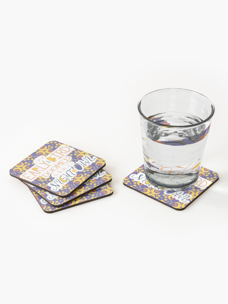 Alternate view of I am an Early Bird Doomed to the Life of a Night Owl (with pattern) Coasters (Set of 4)