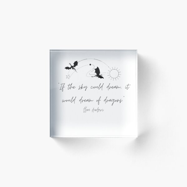Llona Andrews quote: If the sky could dream, it would dream of dragons. Acrylic Block