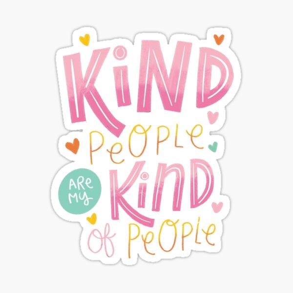 Kind People Sticker