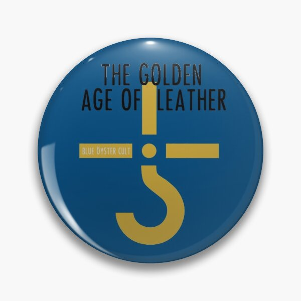 Blue Oyster Cult: Golden Age Of Leather Pin