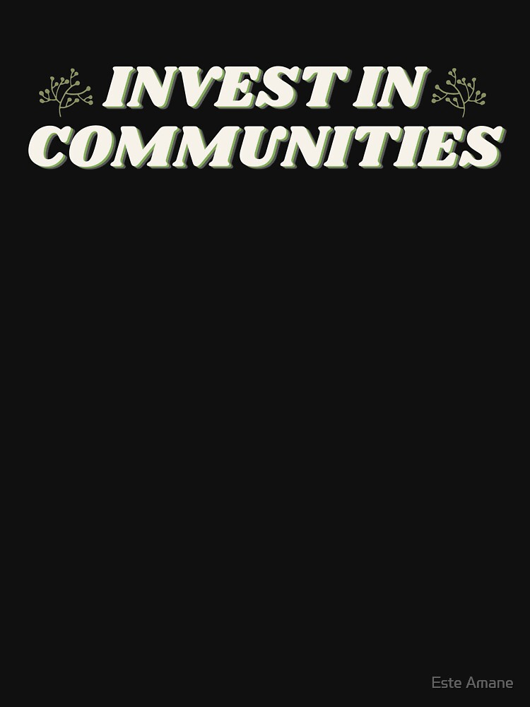 Invest in Communities by madalynwilliams