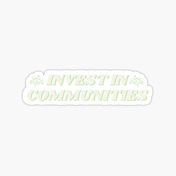 Invest in Communities Sticker