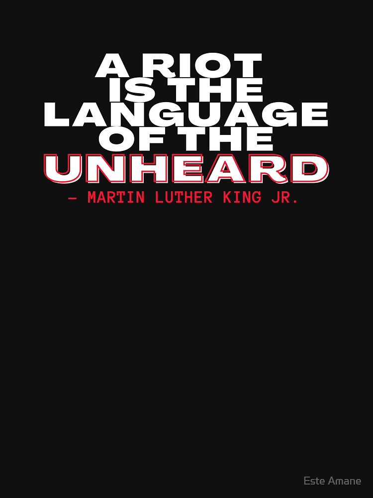 A Riot Is The Language Of The Unheard Martin Luther King Jr. by madalynwilliams