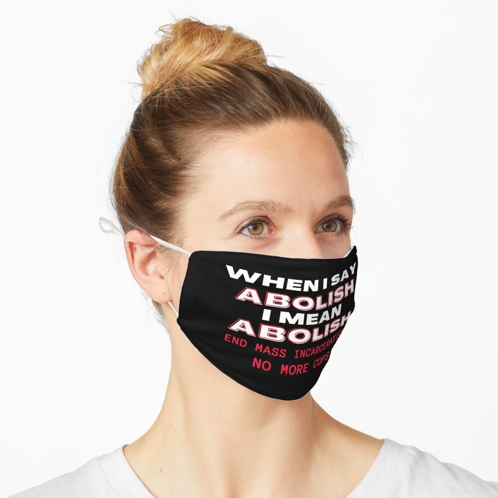 When I Say Abolish I Mean Abolish Mask