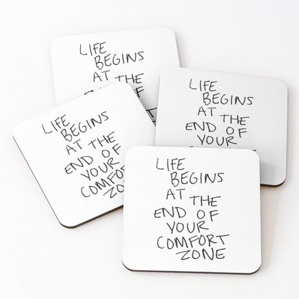 Life Begins At The End Of Your Comfort Zone - Motivational Calligraphy Art Coasters (Set of 4)