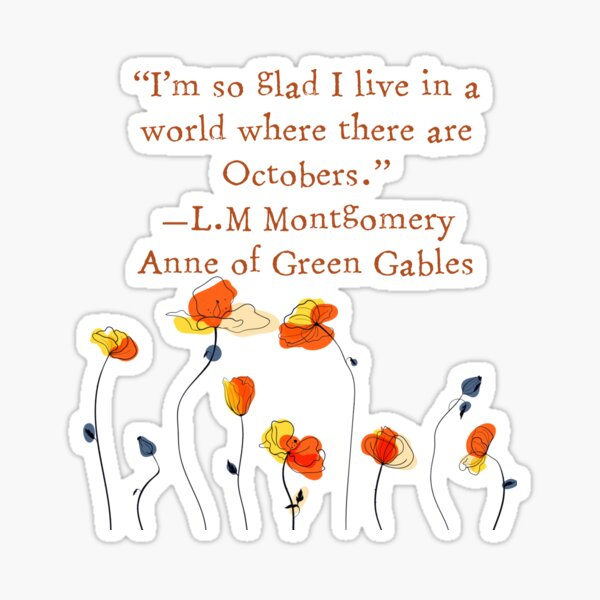 Anne of Green Gables October, LM Montgomery book quote Sticker