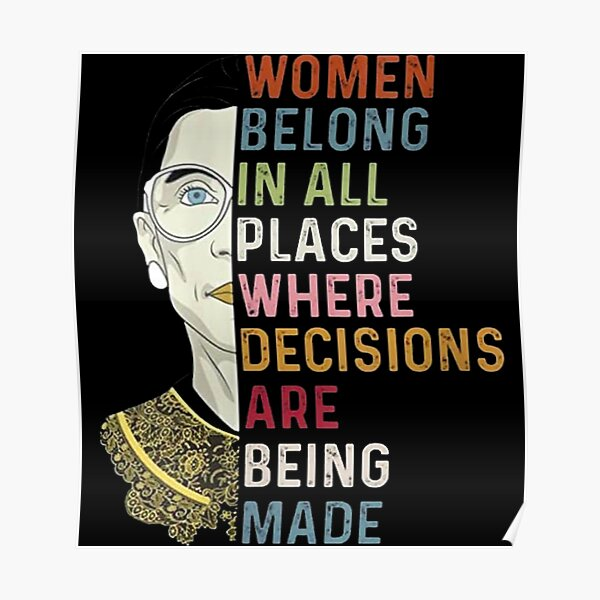 Notorious RBG Ruth Bader Ginsburg RBG Women Belong In All Places Poster