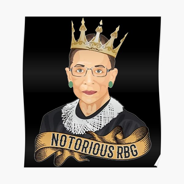 Notorious RBG Ruth Bader Ginsburg  Poster