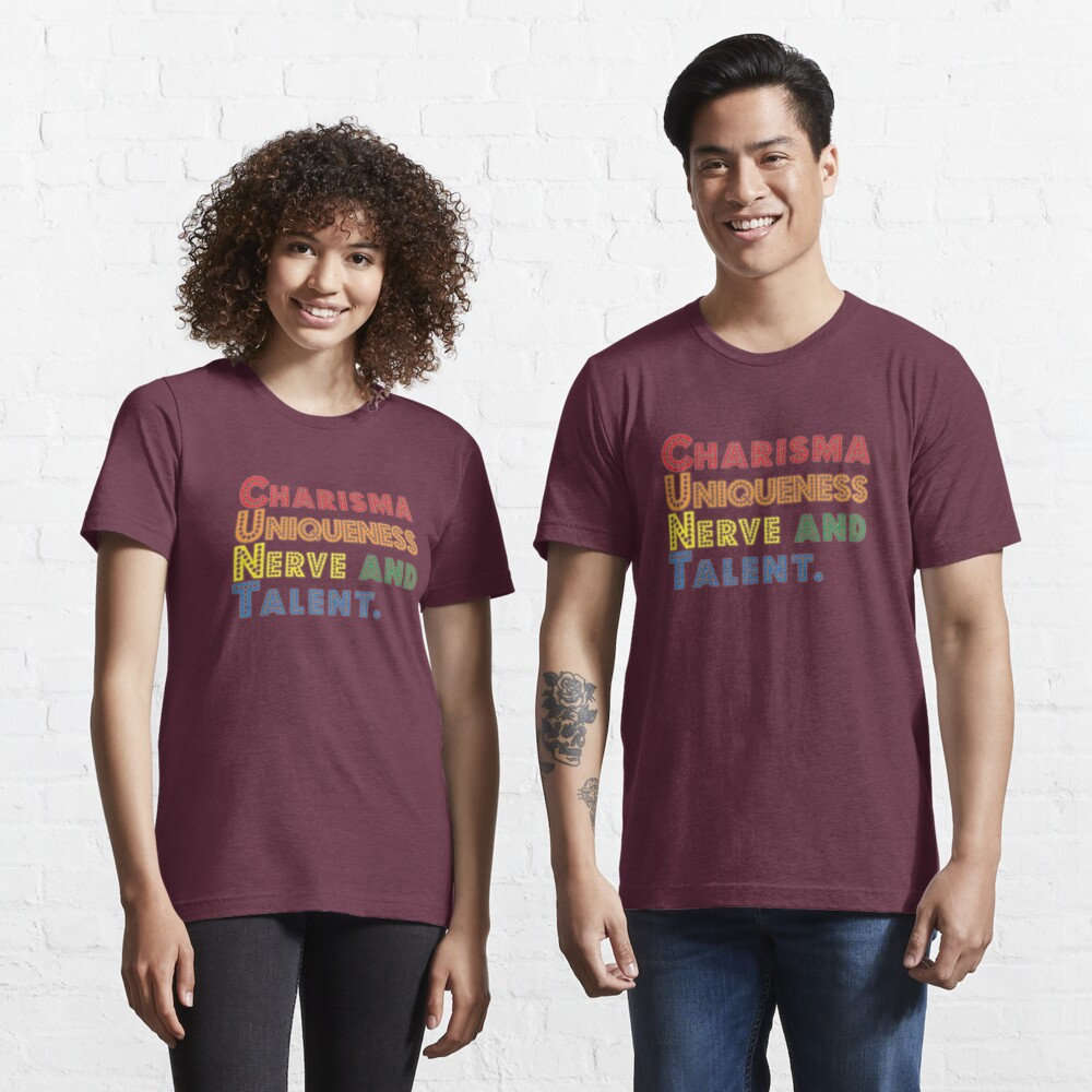 Charisma, Uniqueness, Nerve and Talent [Drag Race] Essential T-Shirt