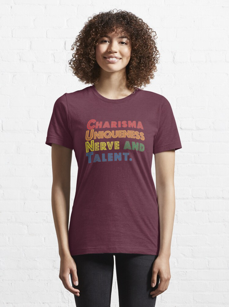 Alternate view of Charisma, Uniqueness, Nerve and Talent [Drag Race] Essential T-Shirt