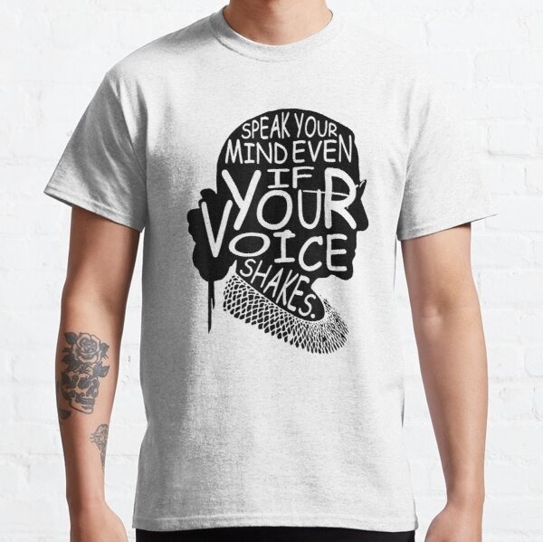 Speak Your Mind Even If Your Voice Shakes Quotes Feminist Classic T-Shirt