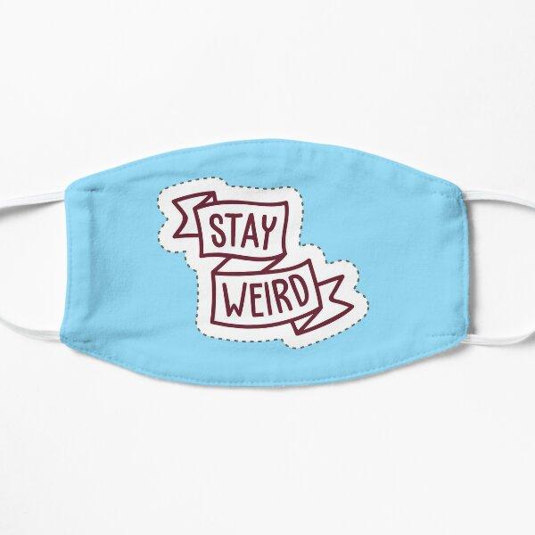 """Stay Weird"" Cool PopArtWork Flat Mask"
