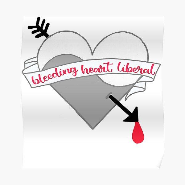 Bleeding Heart Liberal Poster