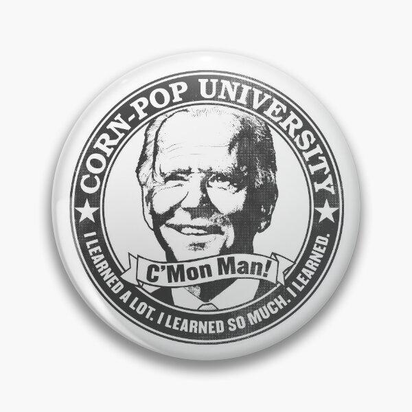 Corn-Pop University C'Mon Man Grey Version WTFBrahh Pin