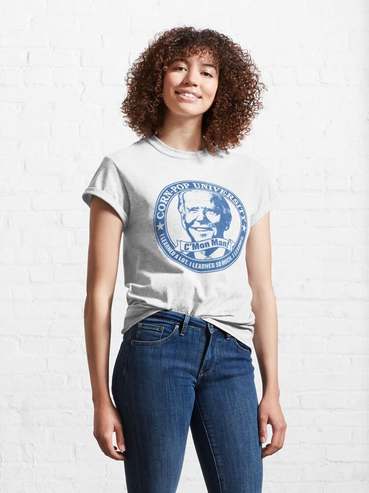 Alternate view of Biden Corn-Pop University C'Mon Man Color Version WTFBrahh Classic T-Shirt