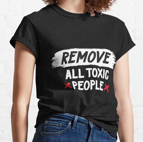 Toxic People Classic T-Shirt