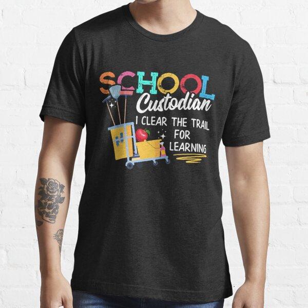 School Custodian Clear Trail Learning - Janitor Appreciation Essential T-Shirt