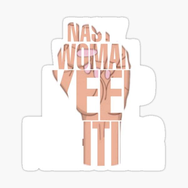 Copy of Nasty woman keep fighting Sticker