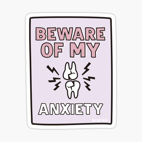 BEWARE of my ANXIETY Sticker