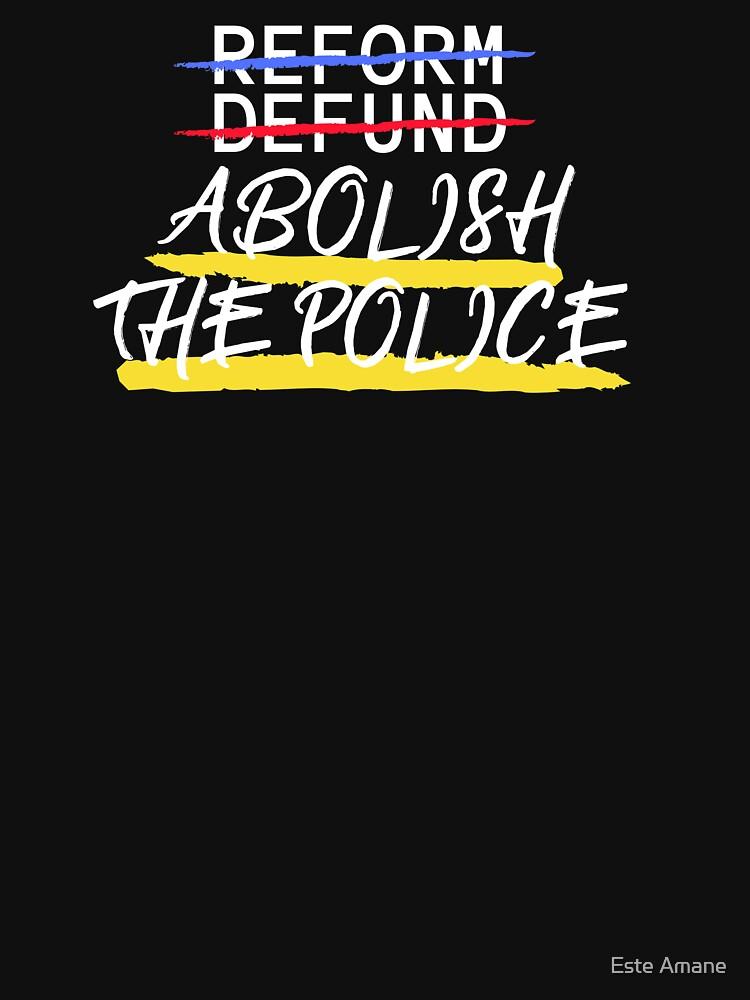 Reform Defund Abolish the Police by madalynwilliams