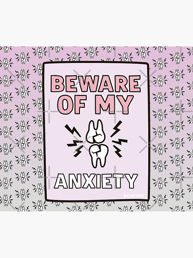 BEWARE of my ANXIETY by BICHARRACA-shop