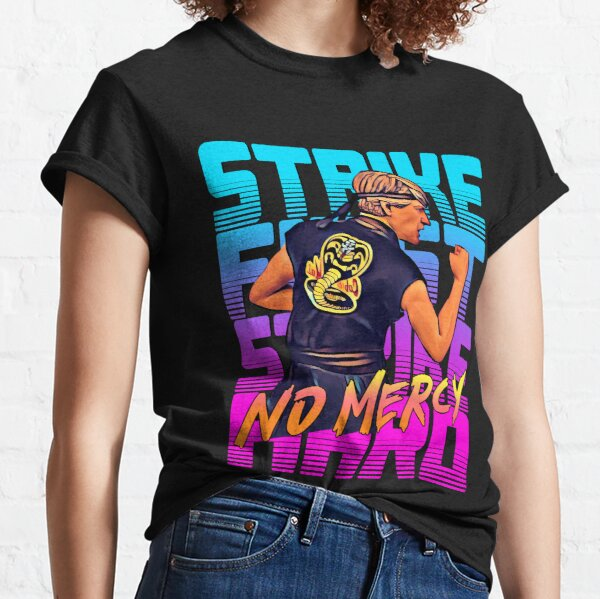 cobra kai 2020 - strike first strike hard no mercy Classic T-Shirt