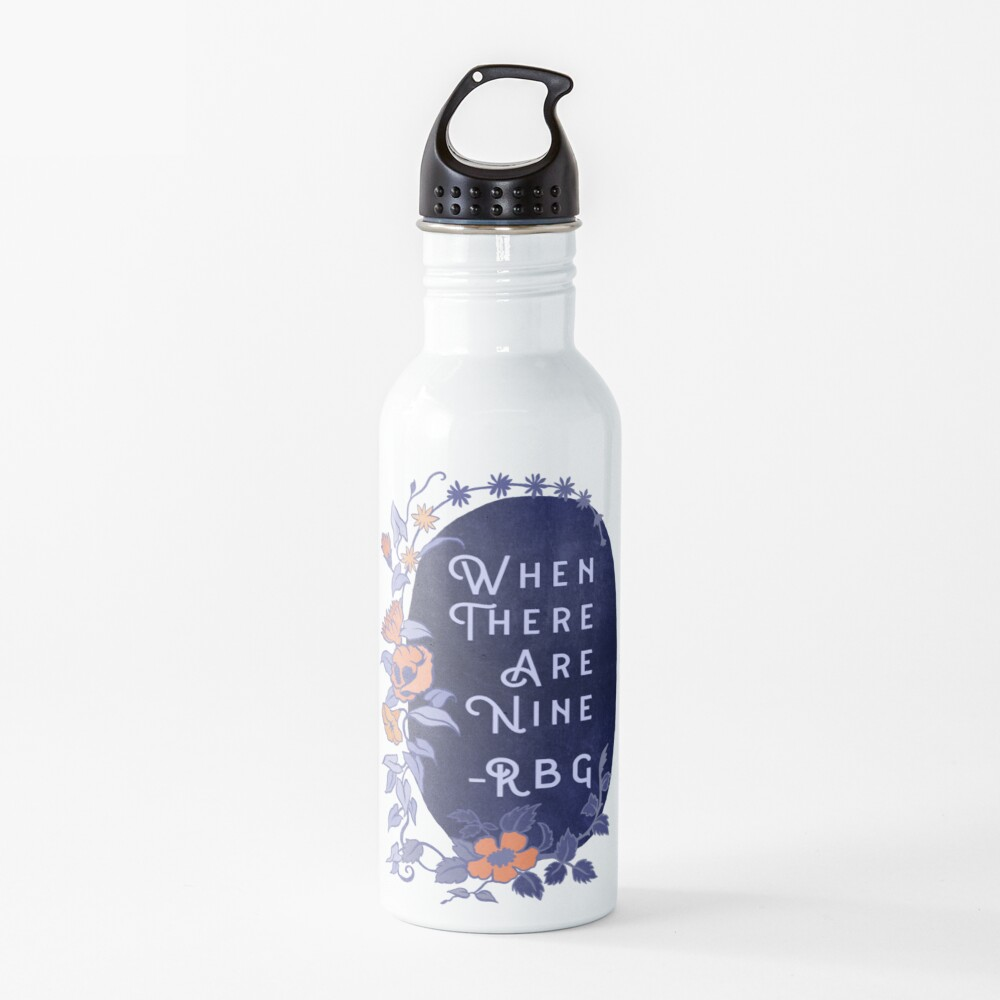 When There Are Nine - Ruth Bader Ginsburg Water Bottle