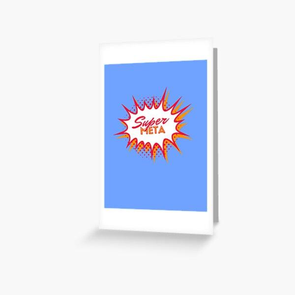Super Meta Greeting Card