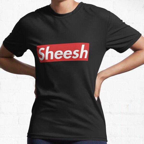 Sheesh Sneaker Meetup Active T-Shirt