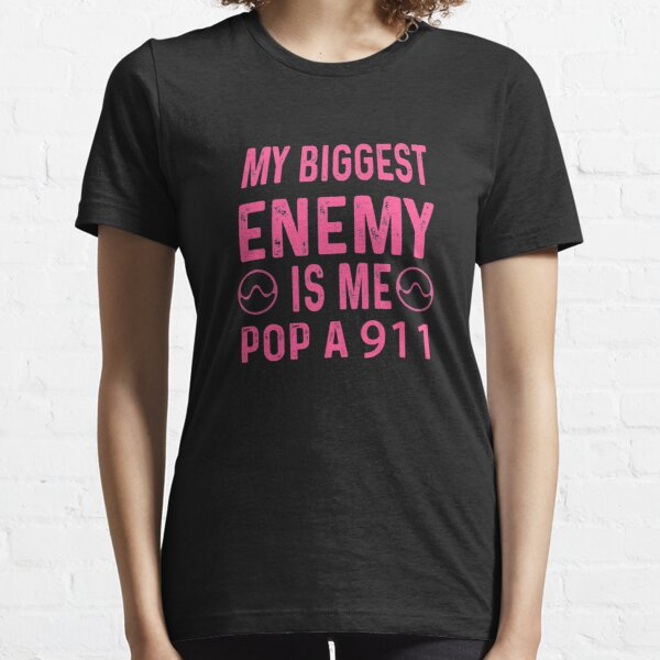 My biggest enemy is me pop a 911. Essential T-Shirt