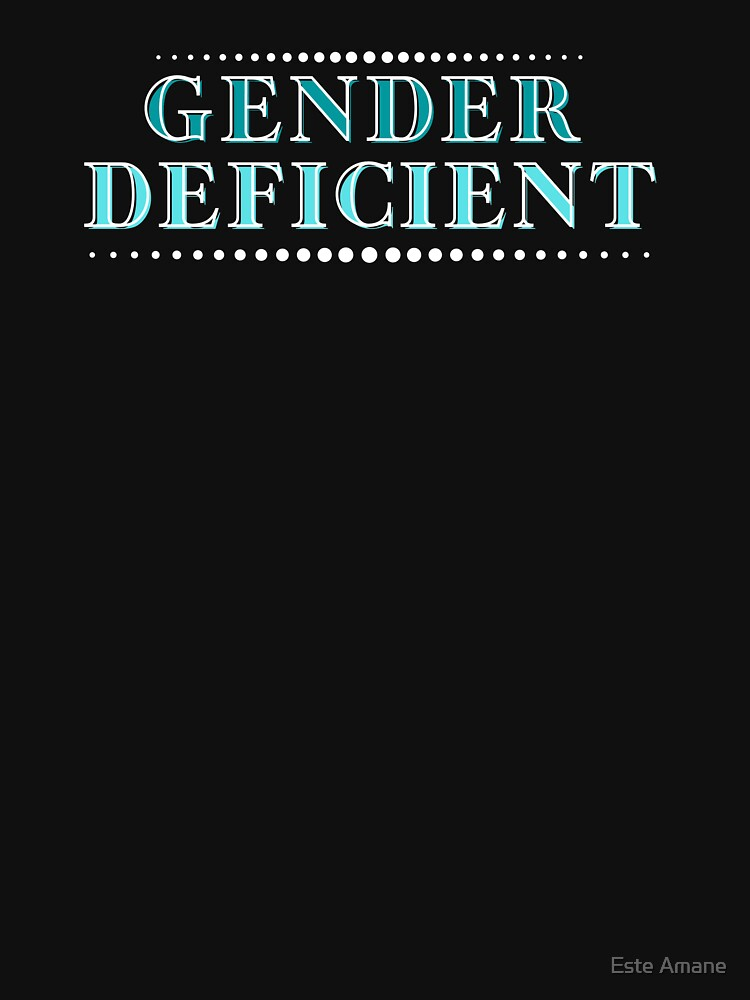 Gender Deficient by madalynwilliams