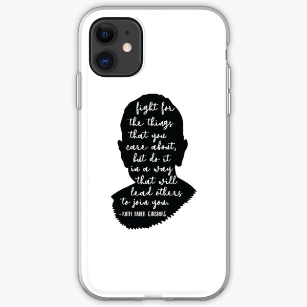 Fight For The Things That You Care About, Ruth Bader Ginsburg iPhone Soft Case