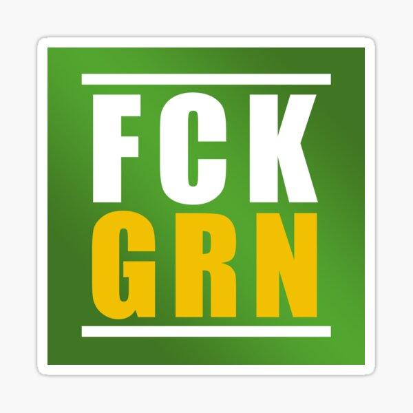 FCK GRN Sticker