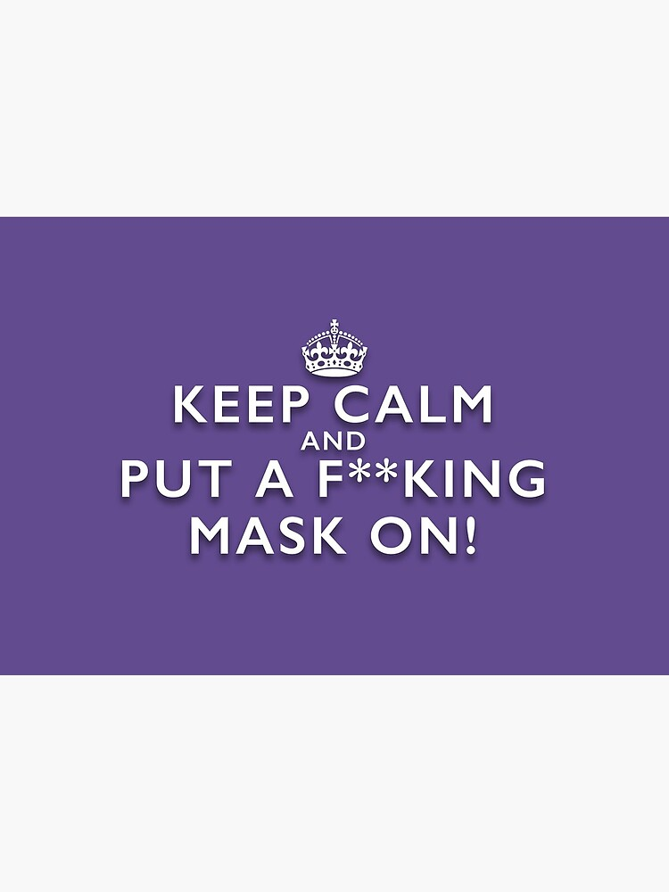 Keep Calm and Put a F**king Mask On - Elizabeth Line Purple Facemask by NearTheKnuckle