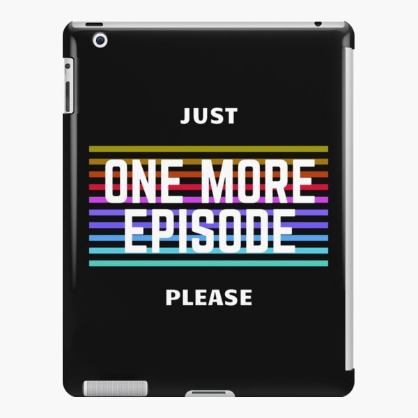 Just One More Episode Pleass iPad Snap Case