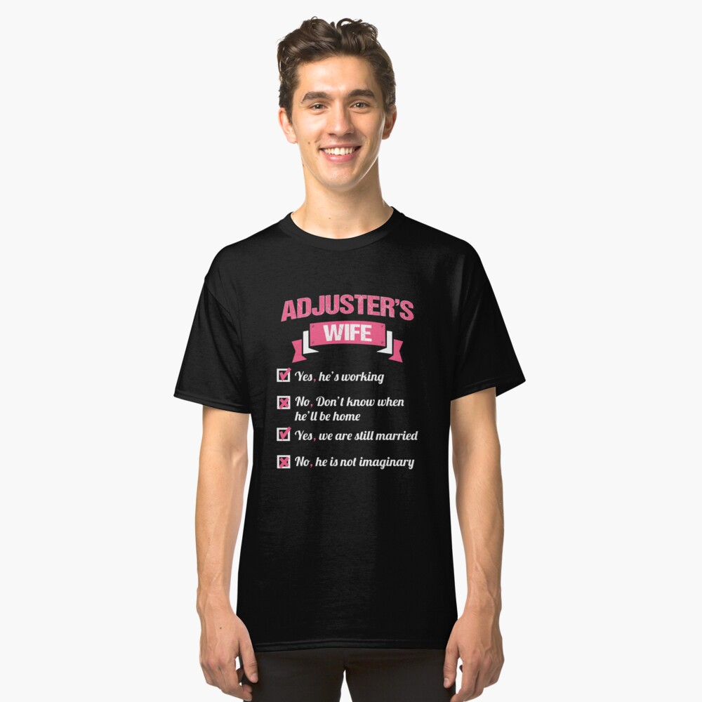 ADJUSTER'S WIFE Classic T-Shirt Front