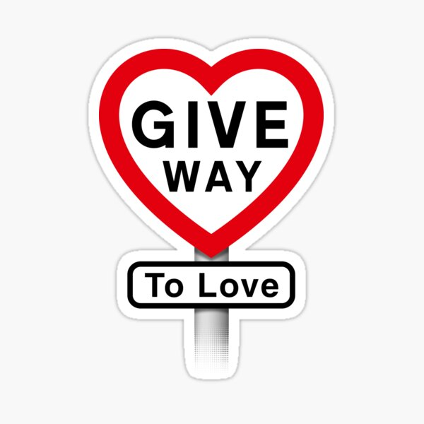 Give Way To Love Sticker