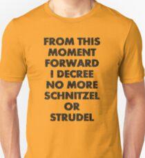 Fargo - No More Schnitzel or Strudel Unisex T-Shirt