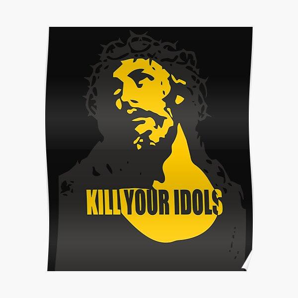 Kill Your Idols Worn By Guns n Roses Poster