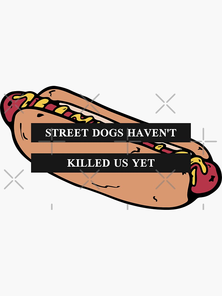 STREET DOGS HAVEN'T KILLED US YET  by Sakicreations