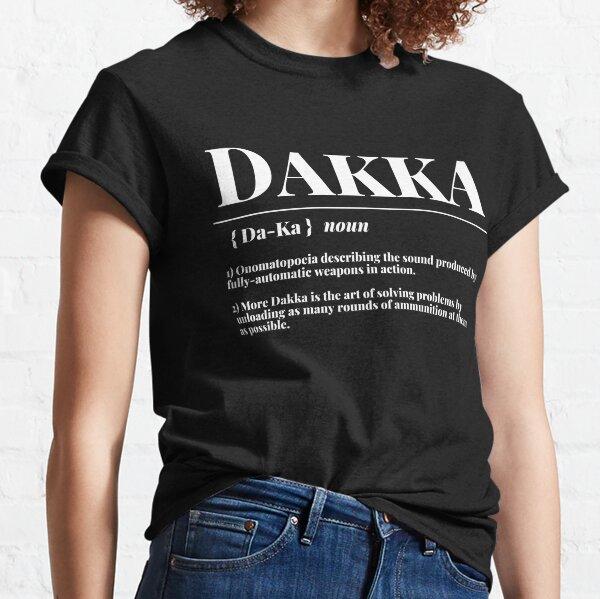 """Diccionario Ork 40k """"Dakka"""" Definición Imprimir Camiseta clásica"""