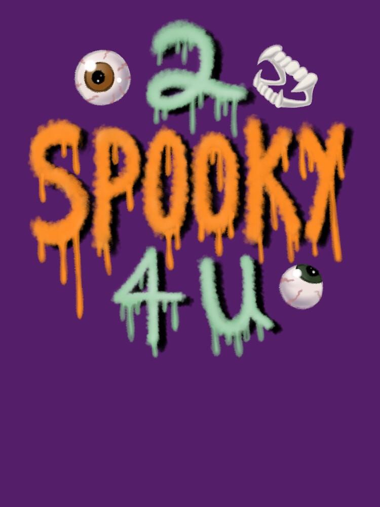 2 Spooky 4 U by ToddHollow