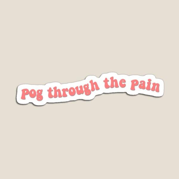 Pog Through the Pain Text Magnet