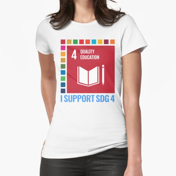 I support SDG 4 - Quality Education Fitted T-Shirt