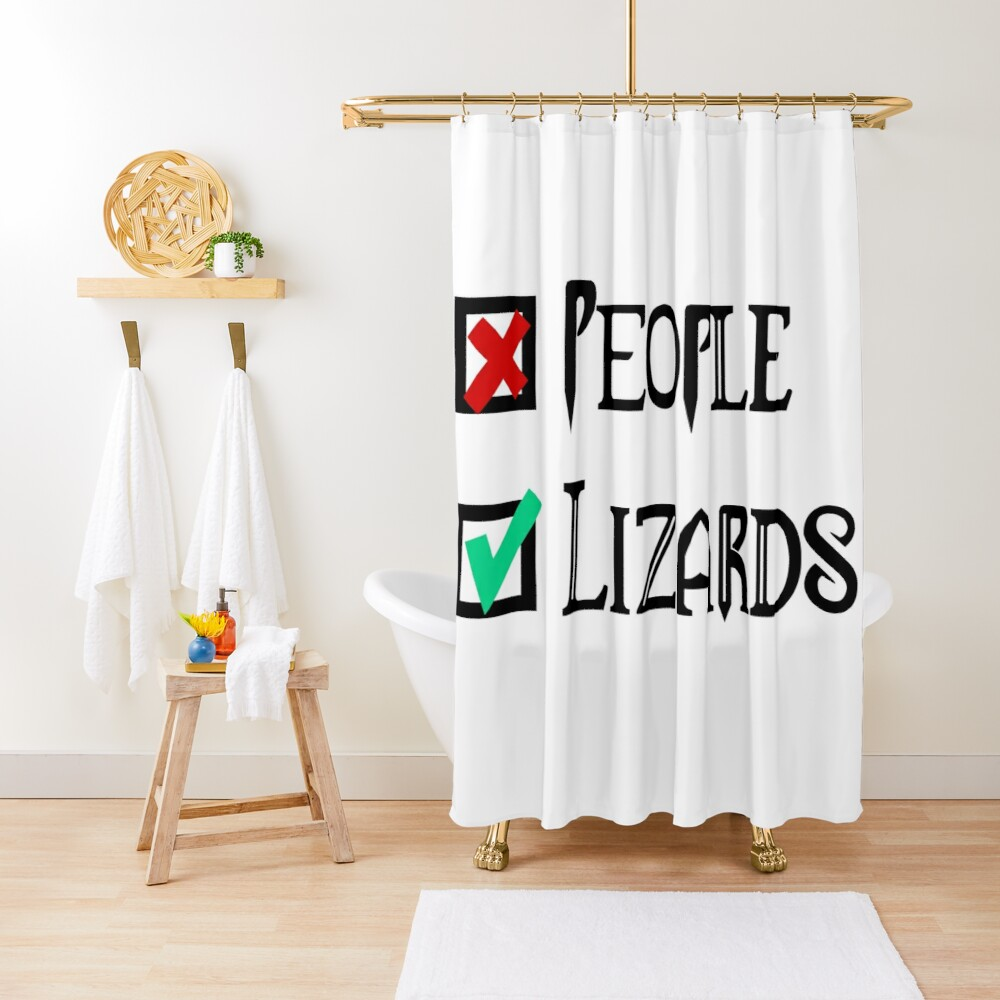 People - Nope, Lizards - Yes! Shower Curtain