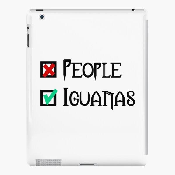 People - Nope, Iguanas - Yes! iPad Snap Case