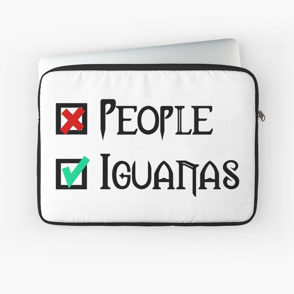 People - Nope, Iguanas - Yes! Laptop Sleeve