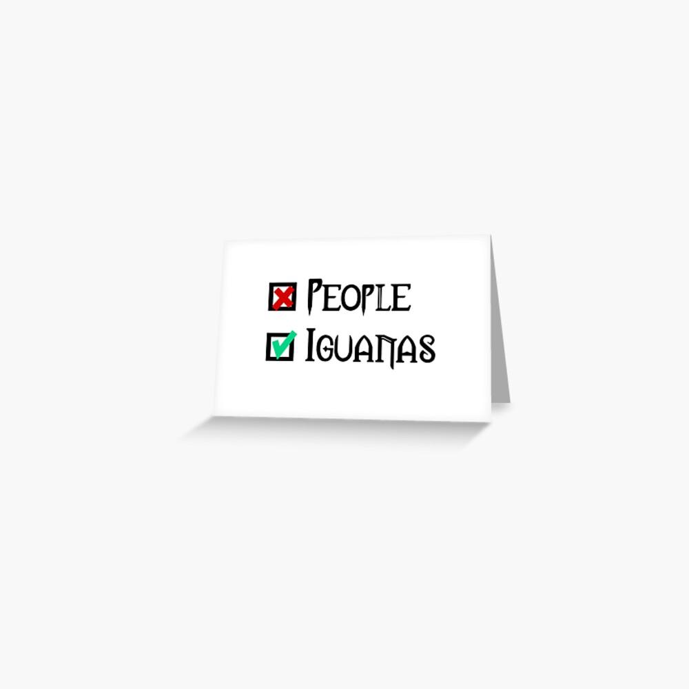 People - Nope, Iguanas - Yes! Greeting Card