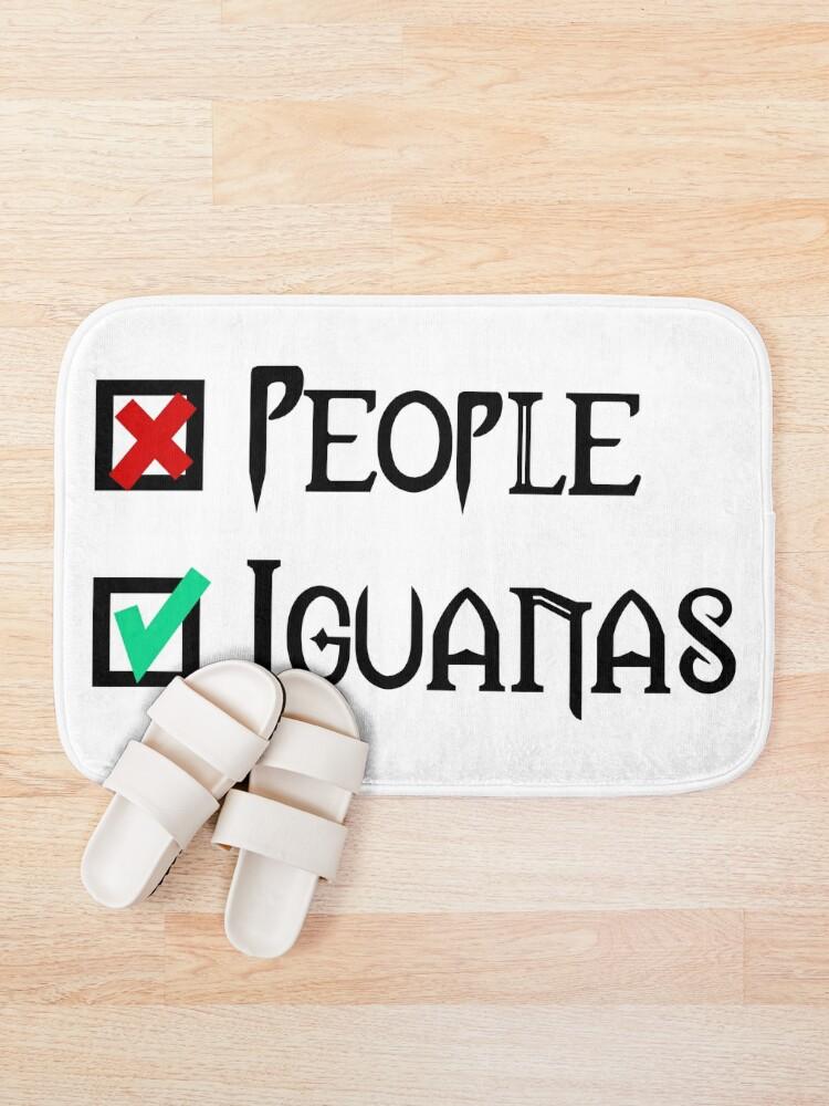 Alternate view of People - Nope, Iguanas - Yes! Bath Mat