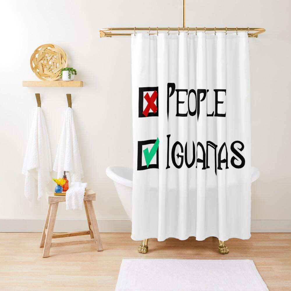 People - Nope, Iguanas - Yes! Shower Curtain